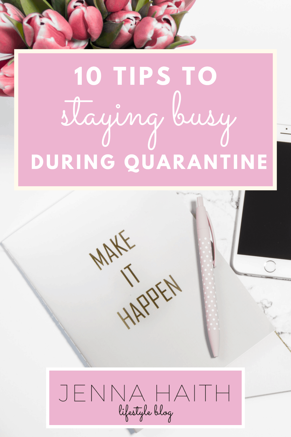 10 Tips To Staying Busy During Quarantine