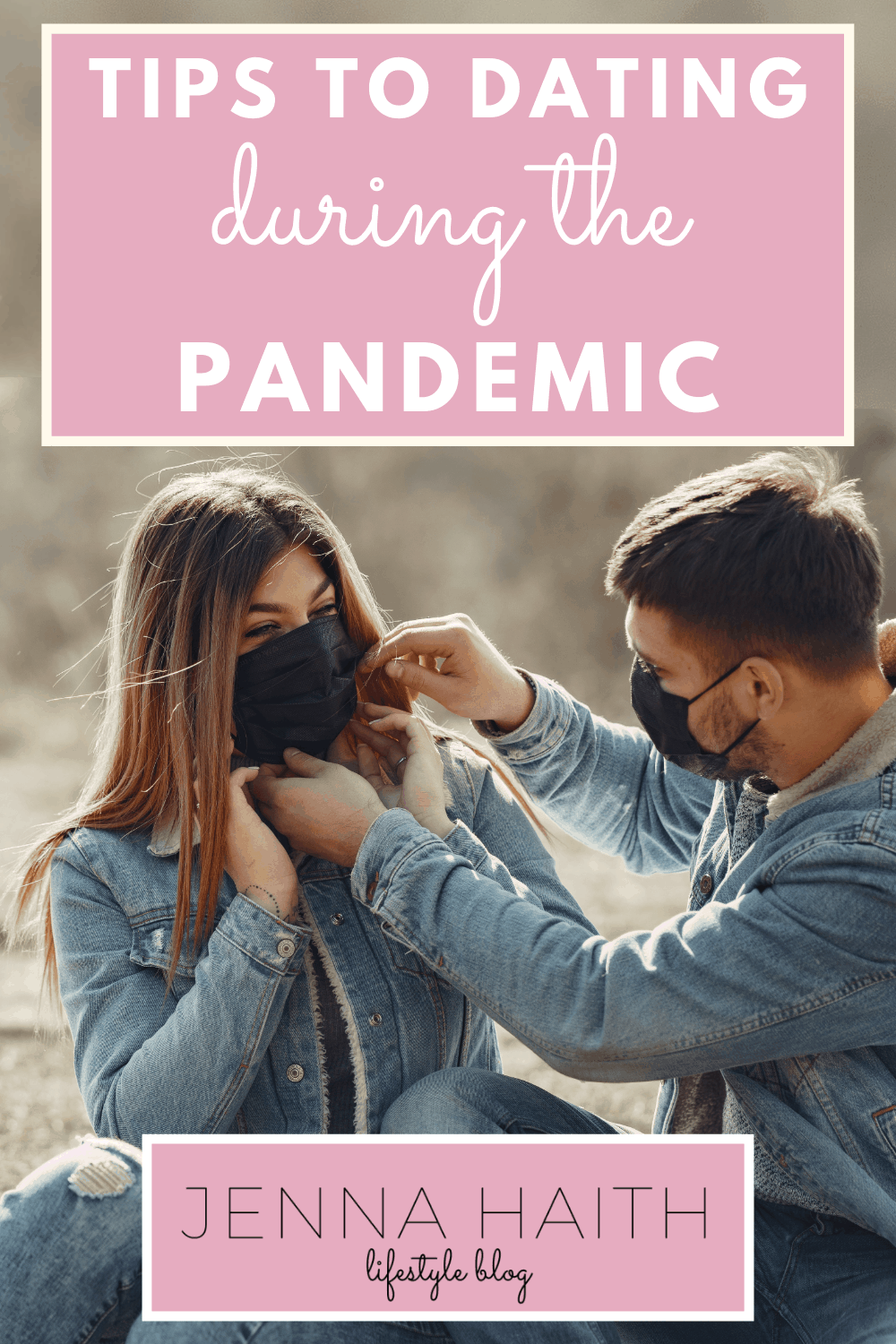 Tips To Dating During The Pandemic